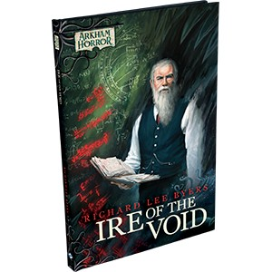 Arkham Horror Novellas: Ire of the Void