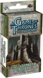 A Game of Thrones LCG: On Dangerous Grounds
