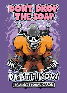Don't drop the soap: Death Row expansion