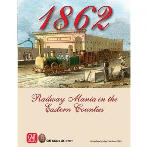 1862: Railway Mania in the Eastern Counties (second edition)