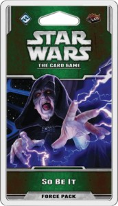 Star Wars: The Card Game - Endor Cycle - So Be It