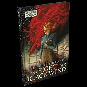 Arkham Horror Novellas: To Fight the Black Wind