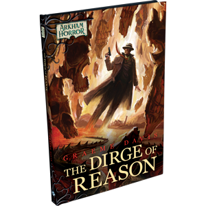 Arkham Horror Novellas: The Dirge of Reason