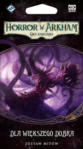 Horror w Arkham: Gra karciana - Cykl Przerwany Krąg - Dla większego dobra