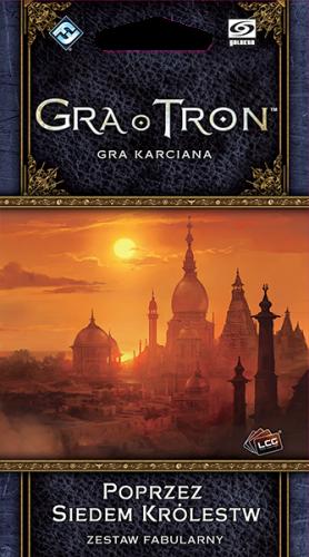 Gra o Tron: Gra karciana (druga edycja) Cykl Wojny Pięciu Królów Poprzez Siedem Królestw