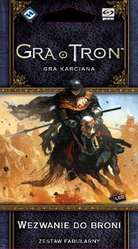 Gra o Tron: Gra karciana (druga edycja) Cykl Wojny Pięciu Królów Wezwanie do broni